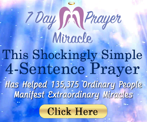 Try the 7 Day Prayer Miracle - the Prayer of Daniel.